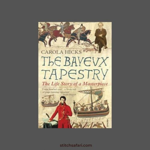Book Review:  The Bayeux Tapestry – The Life Story of a Masterpiece